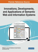 Innovations  Developments  and Applications of Semantic Web and Information Systems