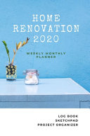 Weekly and Monthly Planner 2020 Home Renovation