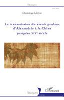 Pdf La transmission du savoir profane d'Alexandrie à la Chine jusqu'au XIXe siècle Telecharger