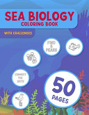 Sea Biology Coloring Book With Challenges
