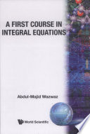 A First Course in Integral Equations