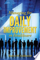 Managing for Daily Improvement in Healthcare
