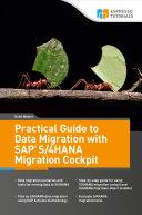 Practical Guide to Data Migration with SAP S 4HANA Migration Cockpit