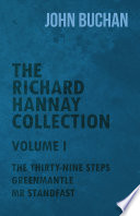 The Richard Hannay Collection - Volume I - The Thirty-Nine Steps, Greenmantle, Mr Standfast Book Online