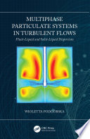 Multiphase Particulate Systems in Turbulent Flows