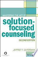 Mastering the Art of Solution Focused Counseling Book