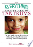 The Everything Parent s Guide To Tantrums
