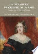 La dernière duchesse de Parme, Louise-Marie-Thérèse d'Artois