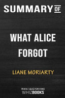 Summary of the What Alice Forgot  Trivia Quiz for Fans Book