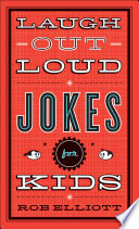 Laugh Out Loud Jokes For Kids