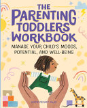 The Parenting Toddlers Workbook