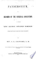 Pandemonium, Or Records of the Infernal Convention at which King Alcohol Obtained Dominion Over the World from His Satanic Majesty