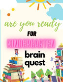 Are You Ready for Kindergarten Brain Quest Book PDF