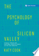 """""""The Psychology of Silicon Valley: Ethical Threats and Emotional Unintelligence in the Tech Industry"""" by Katy Cook"""