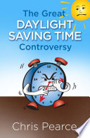 The Great Daylight Saving Time Controversy Book