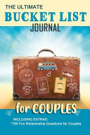 The Ultimate Bucket List Journal for Couples