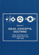 Ideas concepts doctrine   basic thinking in the United States Air Force