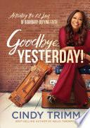 Goodbye, Yesterday!