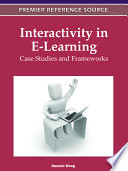 Interactivity in E Learning  Case Studies and Frameworks Book