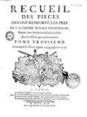 Recueil des pieces qui ont remporté les prix de l'Académie royale des sciences, depuis leur fondation jusqu'à présent , avec les pieces qui y ont concouru . Tome troisième contenant les pieces depuis 1734 jusqu'en 1737