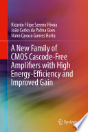 A New Family of CMOS Cascode Free Amplifiers with High Energy Efficiency and Improved Gain
