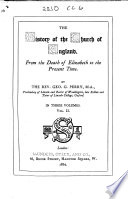 The History of the Church of England  from the Death of Elizabeth to the Present Time