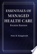 """""""Essentials of Managed Health Care"""" by Peter Reid Kongstvedt"""