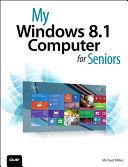 My Windows 8 1 Computer for Seniors