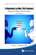 E business In The 21st Century  Essential Topics And Studies  Second Edition