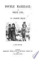 Double Marriage  or  White Lies     A new edition