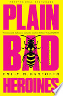 Plain Bad Heroines  The extraordinary new gothic novel and work of LGBT literary fiction