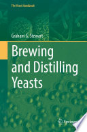 """""""Brewing and Distilling Yeasts"""" by Graham G. Stewart"""