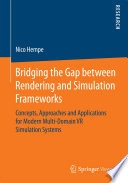 Bridging the Gap Between Rendering and Simulation Frameworks Concepts, Approaches and Applications for Modern Multi-Domain VR Simulation Systems