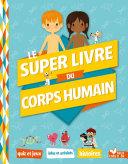 Pdf Le super livre du corps humain Telecharger