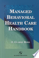 Managed Behavioral Health Care Handbook