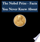The Nobel Prize   Facts You Never Knew About