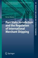 Port State Jurisdiction and the Regulation of International Merchant Shipping