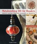 Metalworking 101 for Beaders