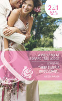 A Wedding at Leopard Tree Lodge / Three Times A Bridesmaid...: A Wedding at Leopard Tree Lodge (Escape Around the World, Book 10) / Three Times A Bridesmaid... (Mills & Boon Romance)