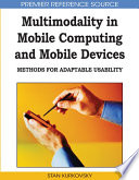 Multimodality in Mobile Computing and Mobile Devices  Methods for Adaptable Usability