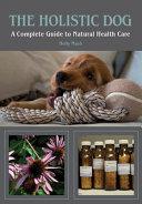 The Holistic Dog Book PDF