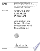 Schools and libraries program   application and invoice review procedures need strengthening   report to the Subcommittee on Commerce  Justice  State  the Judiciary  and Related Agencies  Committee on Appropriations  U S  Senate Book