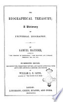 The Biographical Treasury A Dictionary Of Universal Biography By Samuel Maunder Author Of The Treasury Of Knoledge