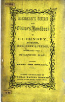 Bichard s Guide to the Islands of Guernsey  Alderney  Sark   Herm  containing a brief account of the history  laws  customs  etc