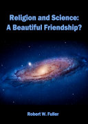 Pdf Religion and Science: A Beautiful Friendship?