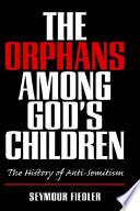 The Orphans Among God s Children
