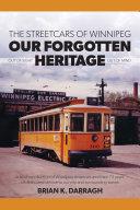 The Streetcars of Winnipeg - Our Forgotten Heritage Pdf/ePub eBook