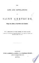 The Life and Revelations of Saint Gertrude     By a Religious of the Order of Poor Clares  Etc Book
