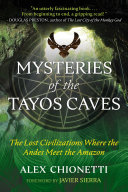 Mysteries of the Tayos Caves