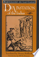 The devastation of the Indies : a brief account / Bartolome de las Casas ; translated from the Spani